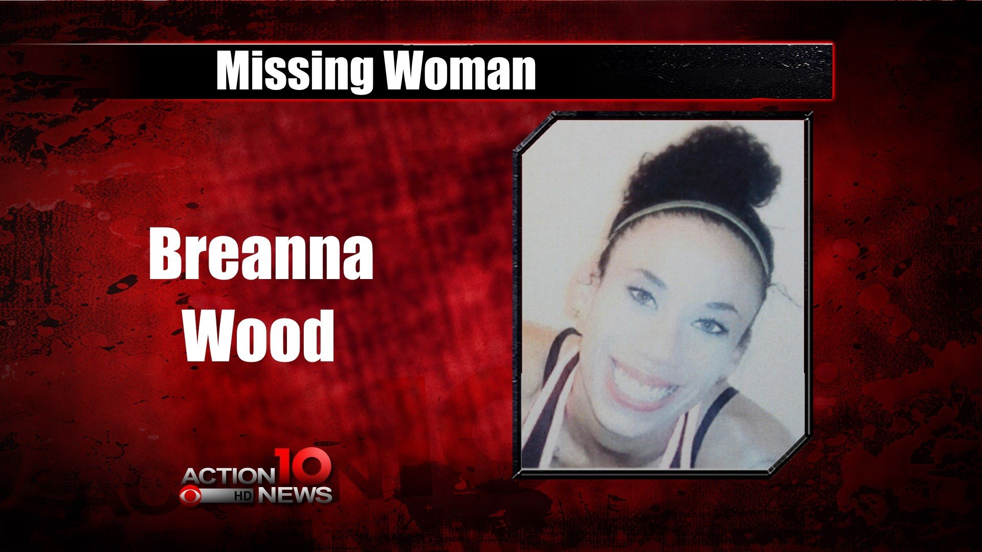 If you have any information on the whereabouts of 21-year-old Breanna Wood, contact police at 886-2600.