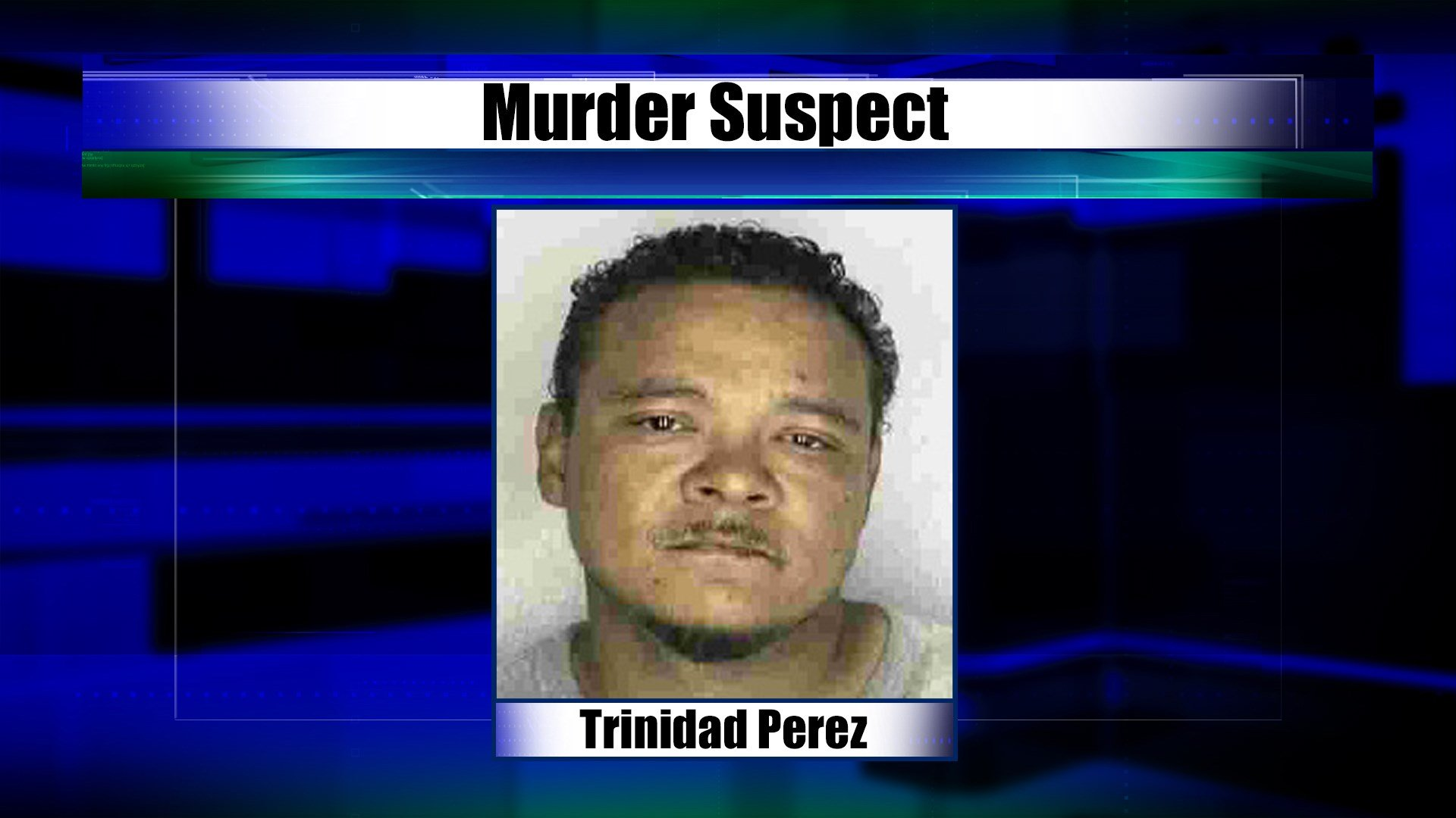 Trinidad Perez, 50, is wanted for murder