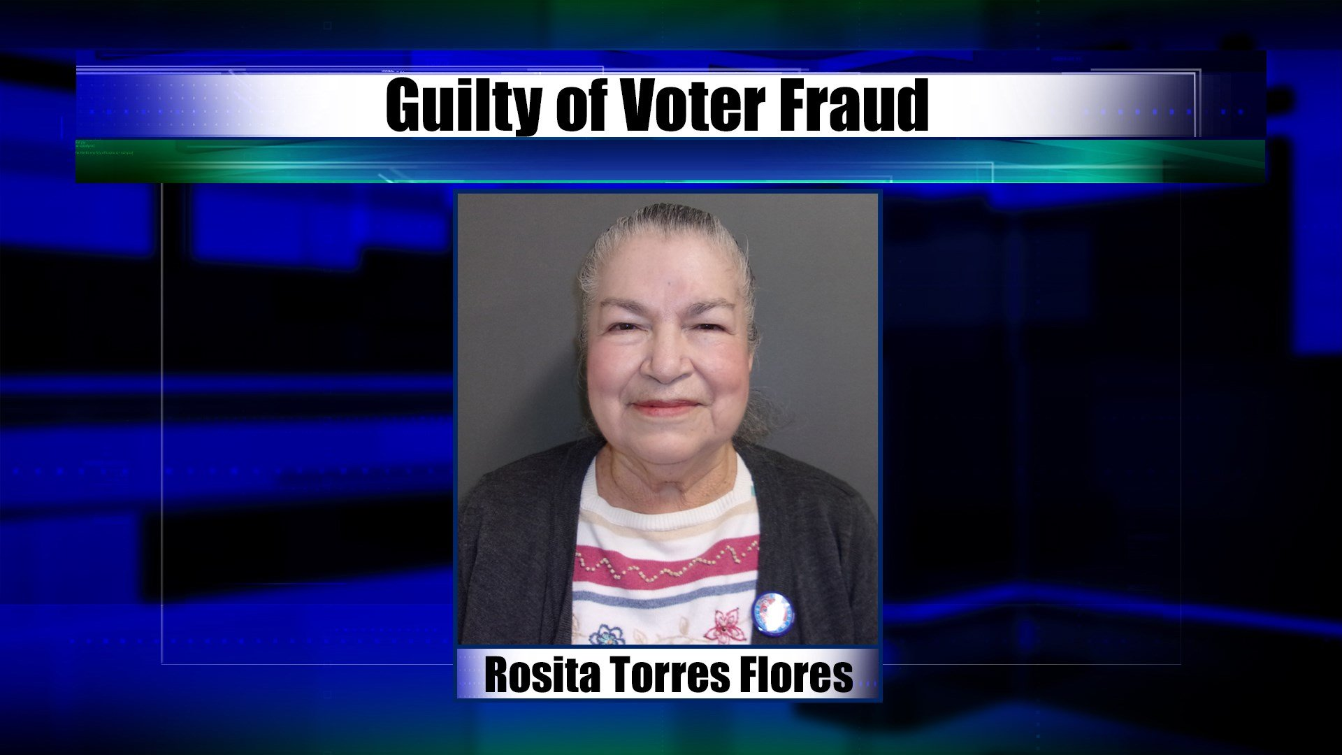 Rosita Torre Flores pleaded guilty to voter fraud charges